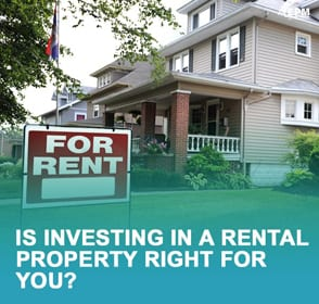 Is Investing in a Rental Property Right for You?